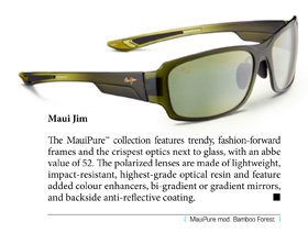 The MauiPure™ collection features trendy, fashion-forward frames and the crispest optics next to glass, with an abbe value of 52. The polarized lenses are made of lightweight, impact-resistant, highest-grade optical resin and feature added colour enhancers, bi-gradient or gradient mirrors, and backside anti-reflective coating.