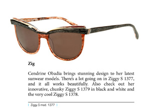 Cendrine Obadia brings stunning design to her latest sunwear models. There's a lot going on in Ziggy S 1377, and it all works beautifully. Also check out her innovative, chunky Ziggy S 1379 in black and white and the very cool Ziggy S 1378.